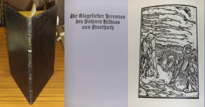 Schocken,Wilhelm (Holzschnitte) / Goldschmidt,Lazarus (Übertragen) : Die Klagelieder Jeremias des Sohnes Hilkias aus Anathoth. - Übetragen aus dem masoretischen Text und Druckleitung von Lazarus Goldschmidt.