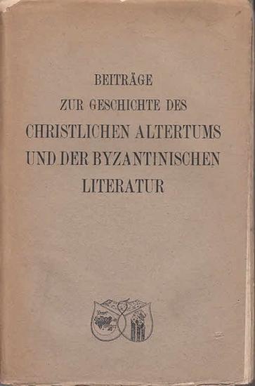 Koeniger, Albert Michael (Hrsg.): Beiträge zur Geschichte des christlichen Altertums und der Byzantinischen Literatur. Festgabe Albert Erhard zum 60. Geburtstag (14. März 1922) dargebracht von Freunden, Schülern und Verehrern.