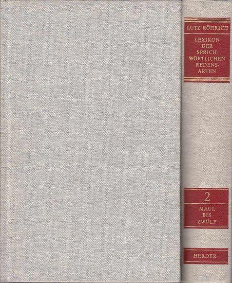 Röhrich, Lutz: Lexikon der sprichwörtlichen Redensarten. Bd. 1: Aal bis mau. Bd. 2: Maul bis zwölf.