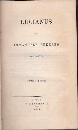 Lucianus (Lucian / Lukian): Lucianus ab Immanuele Bekkero recognitus. Tomus prior, thomus alter. 2 Bd. Kpl.