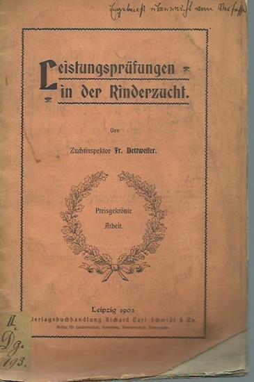 Dettweiler, Fr.: Leistungsprüfungen in der Rinderzucht.
