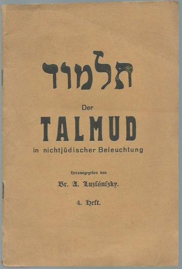 Luzsensky, A.: Der Talmud in nichtjüdischer Beleuchtung. Heft 4.
