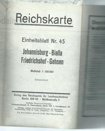 Reichskarte. - Reichskarte. Einheitsblatt Nr. 45: Johannisburg - Bialla, Friedrichshof - Gehsen. Maßstab 1:100 00000. Schwarzdruck.