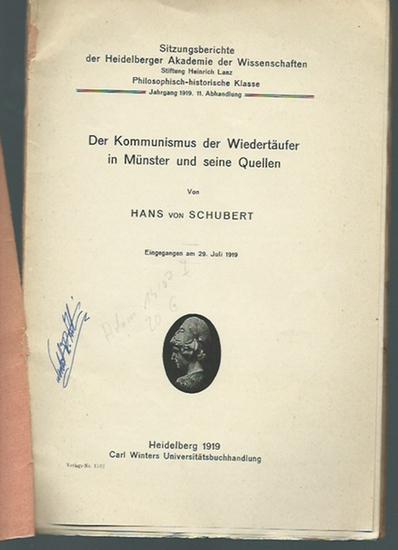 Schubert, Hans von: Der Kommunismus der Wiedertäufer in Münster und seine Quellen. (= Sitzungsberichte der Heidelberger Akademie der Wissenschaften, Jahrgang 1919, 11. Abhandlung).
