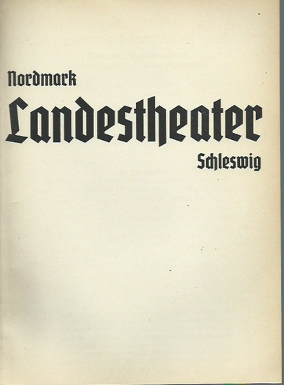 Schleswig. - Nordmark Landestheater Schleswig. - Jost Dahmen (Herausgeber): Blätter des Nordmark- Landestheaters. Spielzeit 1938/39. Mit Beiträgen von Hermann Wanderscheck, Hans Schmodde, Albert Boree, Franz Lehar u.a.