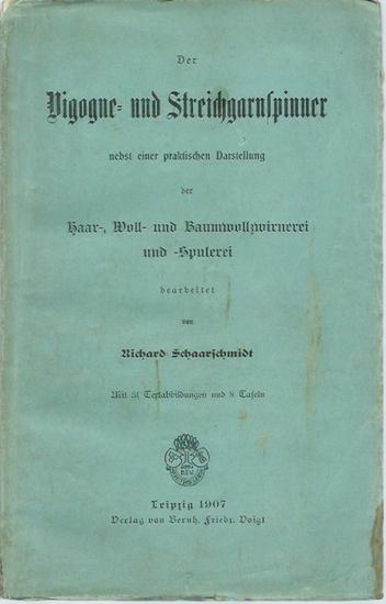 Schaarschmidt, Richard: Der Vigogne- und Streichgarnspinner nebst einer praktischen Darstellung der Haar-, Woll- und Baumwollzwirnerei und -Spulerei.