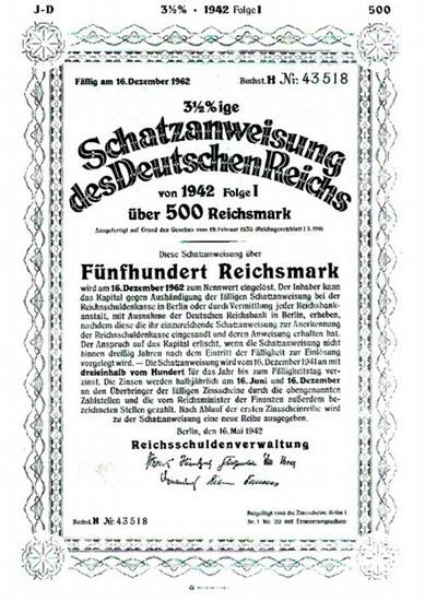 Schatzanweisung des Deutschen Reichs. - 3 1/2 %ige Schatzanweisung des Deutschen Reichs von 1942 Folge I über 500 Reichsmark. Fällig am 16. Dezember 1962. Buchst. H Nr. 43518. Herausgegeben von der Reichsschuldenverwaltung.
