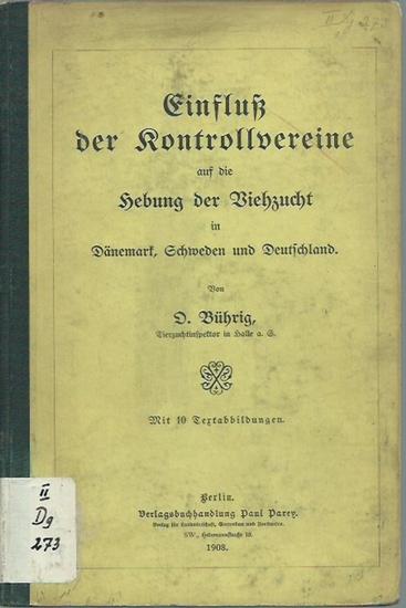 Bührig, O.: Einfluß der Kontrollvereine auf die Hebung der Viehzucht in Dänemark, Schweden und Deutschland.