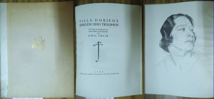 Orlik, Emil. - Durieux, Tilla: Tilla Durieux - Spielen und Träumen. Mit fünf Originalradierungen und einer Originallithographie von Emil Orlik (sämtlich signiert).
