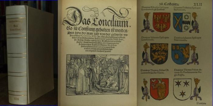 Richenthal, Ulrich von: Das Concilium so zu Constanz gehalten ist worden. Des jars so man zalt von der geburdt unsers erlösers M. CCCC.XIII Jar….