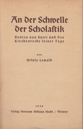 Lewald, Ursula: An der Schwelle zur Scholastik. Bonizo von Sutri und das Kirchenrecht seiner Tage.