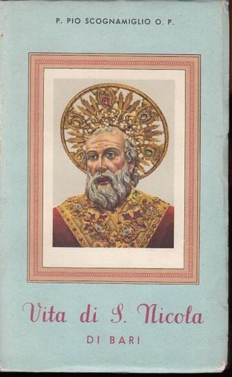 Scognamiglio O.P. , P. Pio: Vita di S. Nicola di Bari.