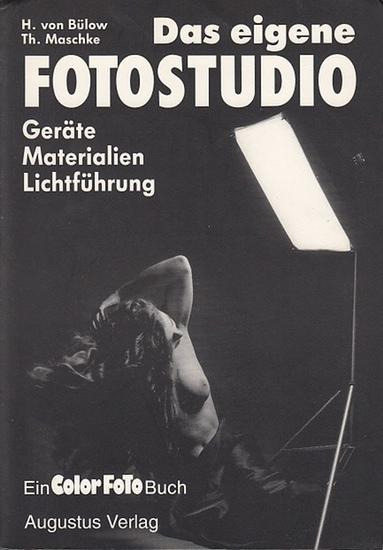 Bülow, H.von / Th. Maschke: Das eigene Fotostudio. Geräte-Matrialien-Lichtführung. Ein ColorFoto Buch.