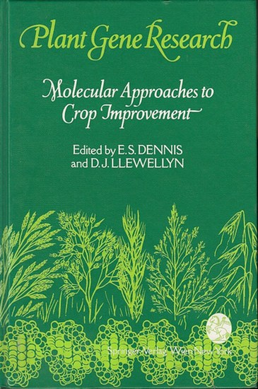 Dennis, E.S. / D.J. Llewellyn (Eds.): Molecular Approaches to Crop Improvement (Plant Gene Research - Basic Knowledge and Application ed. by E.S.Dennis / B.Hohn / Th.Hohn / P.J.king / J. Schell / D.P.S. Verma).