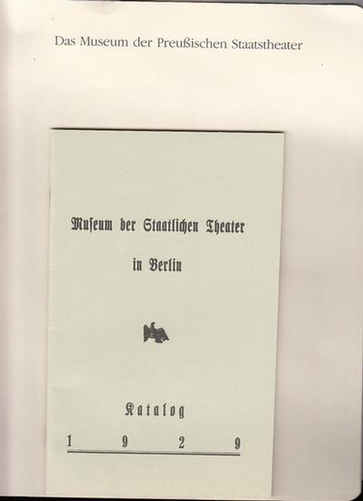 BerlinArchiv herausgegeben von Hans-Werner Klünner und Helmut Börsch-Supan. - Museum der Staatl. Theater in Berlin: Katalog. Museum der Staatlichen Theater in Berlin 1929. ( = Lieferung BE 01150 aus Berlin-Archiv hrsg. V. Hans-Werner Klünner und Helmut...
