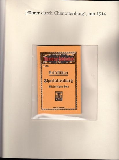 BerlinArchiv herausgegeben von Hans-Werner Klünner und Helmut Börsch-Supan. - Paul, Albert Otto: Reiseführer Charlottenburg mit farbigem Plan. Miniatur-Bibliothek 1118, Verlag für Kunst und Wissenschaft Albert Otto Paul, Leipzig um 1914. ( = Lieferung ...