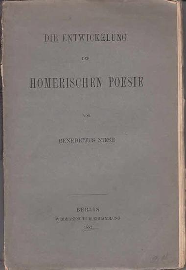 Niese, Benedictus: Die Entwicklung der Homerischen Poesie.
