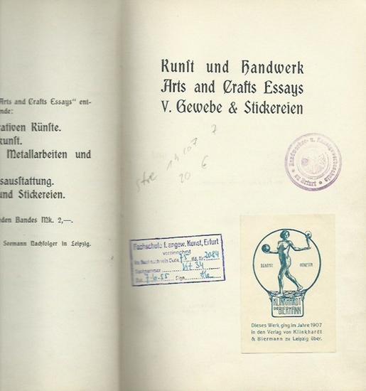 Morris, William / May Morris / Alan S. Cole / Mary E. Turner / John D. Sedding / Selwyn Image (Autoren): Kunst und Handwerk. Band V: Gewebe & Stickereien. (= Arts and Crafts Essays, Band 5).
