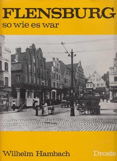 Hambach, Wilhelm: Flensburg - so wie es war. 0