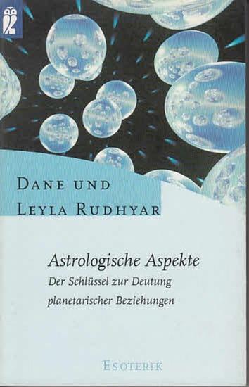 Rudhyar, Dane und Leyla: Astrologische Aspekte. Der Schlüssel zur Deutung planetarischer Beziehungen. A.d.Amerik. Von Frederike Werner (Ullstein-Buch Nr. 35750).