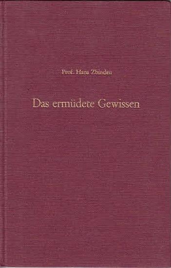 Zbinden, Preof. Hans: Das ermüdete Gewissen.