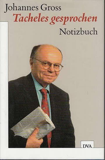 Gross, Johannes: Tacheles gesprochen. Notizbuch.