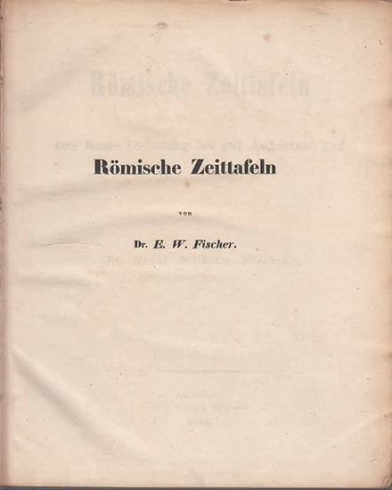Fischer, Wilhelm: Römische Zeittafeln von Roms Gründung bis auf Augustus' Tod.