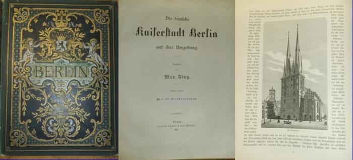 Ring, Max: Die deutsche Kaiserstadt Berlin und ihre Umgebung. Erster Band.
