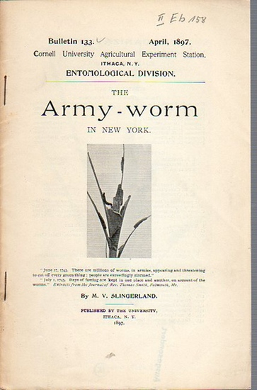 Slingerland, M.V.: The Army-worm in New York. (= Bulletin 133, April, 1897. Cornell University Agricultural Experiment Station. Ithaca, N. Y. Entomological Division).