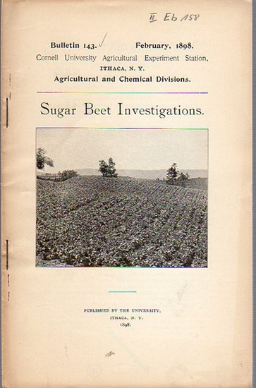 Roberts, I. P. and others: Sugar Beet Investigations. (= Bulletin 143, February, 1898. Cornell University Agricultural Experiment Station. Ithaca, N. Y. Agricultural and Chemical Divisions).