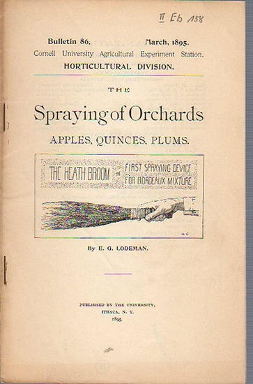 Lodeman, E. G.: The Spraying of Orchards - Apples, Quinces, Plums. (= Bulletin 86, March, 1895. Cornell University Agricultural Experiment Station. Horticultural Division.).