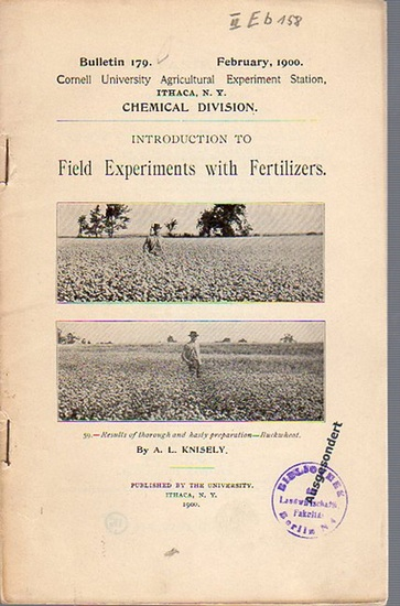 Knisely, A. L.: Introduction to Field Experiments with Fertilizers. (= Bulletin 179, February, 1900. Cornell University Agricultural Experiment Station. Ithaca, N. Y. Chemical Division.).