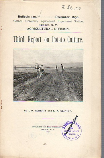 Roberts, I. P. // Clinton, L. A.: Third Report on Potato Culture. (= Bulletin 156, December, 1898. Cornell University Agricultural Experiment Station, Ithaca, N. Y., Agricultural Division).