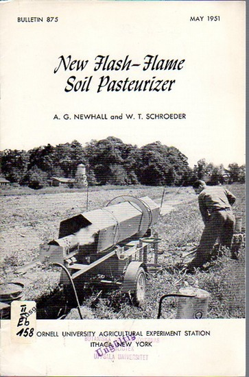 Newhall, A. G. // Schroeder, W. T.: New Flash-Flame Soil Pasteurizer. (= Bulletin 875, May, 1951. Cornell University Agricultural Experiment Station, Ithaca, New York).