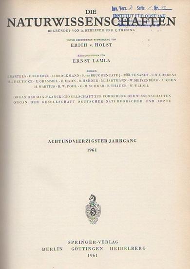 Naturwissenschaften, Die. - A. Berliner und C. Thesing (Begr.) / Erich v. Holst und Ernst Lamla (Hrsg.): Die Naturwissenschaften. Achtundvierzigster (48.) Jahrgang 1961, komplett mit den Heften 1 (erstes Januarheft) bis 24 (zweites Dezemberheft).