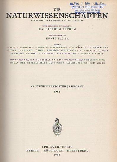 Naturwissenschaften, Die. - A. Berliner und C. Thesing (Begr.) / Erich v. Holst und Ernst Lamla (Hrsg.): Die Naturwissenschaften. Neunundvierzigster (49.) Jahrgang 1962, komplett mit den Heften 1 (erstes Januarheft) bis 24 (zweites Dezemberheft).