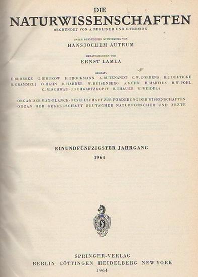 Naturwissenschaften, Die. - A. Berliner und C. Thesing (Begr.) / Erich v. Holst und Ernst Lamla (Hrsg.): Die Naturwissenschaften. Einundfünfzigster (51.) Jahrgang 1964, komplett mit den Heften 1 (erstes Januarheft) bis 24 (zweites Dezemberheft).