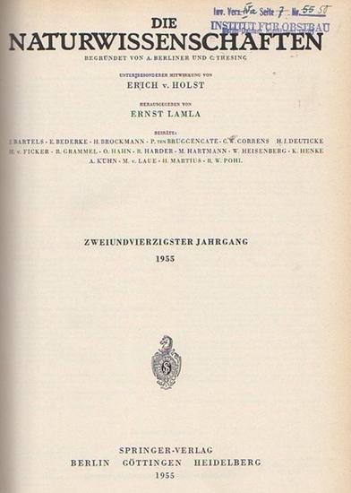Naturwissenschaften, Die. - A. Berliner und C. Thesing (Begr.) / Erich v. Holst und Ernst Lamla (Hrsg.): Die Naturwissenschaften. Zweiundvierzigster (42.) Jahrgang 1955, komplett mit den Heften 1 (erstes Januarheft) bis 24 (zweites Dezemberheft).