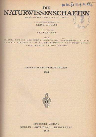 Naturwissenschaften, Die. - A. Berliner und C. Thesing (Begr.) / Erich v. Holst und Ernst Lamla (Hrsg.): Die Naturwissenschaften. Einundvierzigster (41.) Jahrgang 1954, komplett mit den Heften 1 (erstes Januarheft) bis 24 (zweites Dezemberheft).