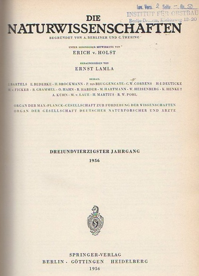 Naturwissenschaften, Die. - A. Berliner und C. Thesing (Begr.) / Erich v. Holst und Ernst Lamla (Hrsg.): Die Naturwissenschaften. Dreiundvierzigster (43.) Jahrgang 1956, komplett mit den Heften 1 (erstes Januarheft) bis 24 (zweites Dezemberheft).