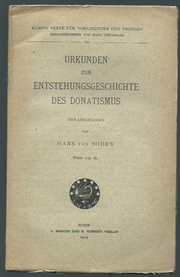Soden, Hans von: Urkunden zur Entstehungsgeschichte des Donatismus. (= Kleine Texte für Vorlesungen und Übungen, 122).