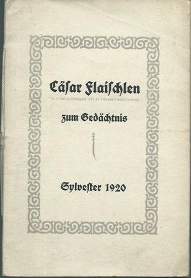 Flaischlen, Cäsar (1864-1920). - Geißer: Cäsar Flaischlen zum Gedächtnis. Sylvester 1920. Worte gesprochen an seinem Grabe zu Stuttgart von Stadtpfarrer Geißer=Künzelsau.