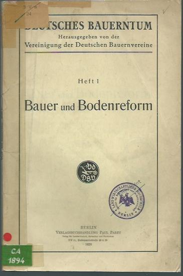 Bauerntum, Deutsches. - Jacobs, Ferdinand: Bauer und Bodenreform. Mit Geleitwort von A. Hermes. (= Deutsches Bauerntum, Heft 1).
