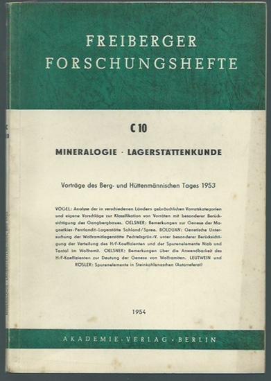 Freiberger Forschungshefte. - Vogel, Edgar / Oscar Oelsner / Helmut Bolduan / Friedrich Leutwein und Hans Jürgen Rösler: Mineralogie - Lagerstättenkunde. Vorträge des Berg- und Hüttenmännischen Tages 1953. (= Freiberger Forschungshefte, C 10).