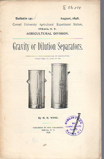 Wing, H. H.: Gravity or Dilution Separators. (= Bulletin 151, August, 1898. Cornell University Agricultural Experiment Station, Ithaca, N.Y. Agricultural Division.).