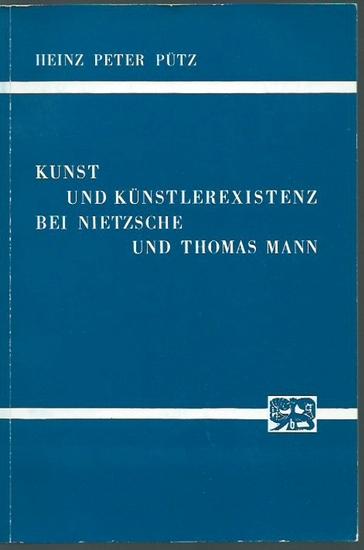 Pütz, Heinz Peter: Kunst und Künstlerexistenz bei Nietzsche und Thomas Mann. Zum Problem des ästhetischen Perspektivismus in der Moderne. (= Bonner Arbeiten zur deutschen Literatur, Band 6).