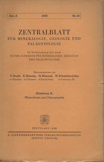Zentralblatt für Mineralogie, Geologie und Paläontologie. - Zentralblatt für Mineralogie, Geologie und Paläontologie. Abt. A.: Mineralogie und Petrographie, Nr.10, 1939.