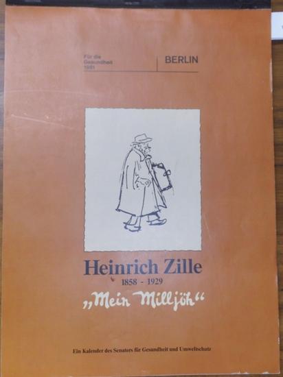 """Zille, Heinrich: Heinrich Zille 1858-1929. """"Mein Milljöh"""" - Für die Gesundheit 1981, Berlin. Ein Kalender des Senators für Gesundheit und Umweltschutz."""