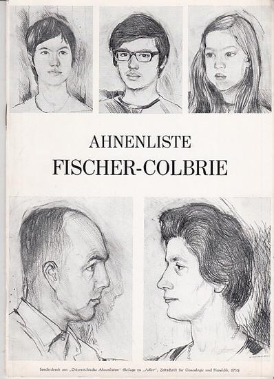 """Österreichische Ahnenlisten: Ahnenliste Fischer-Colbrie. Sonderdruck aus """"Österr. Ahnenlisten, Beilage zu """"Adler""""."""