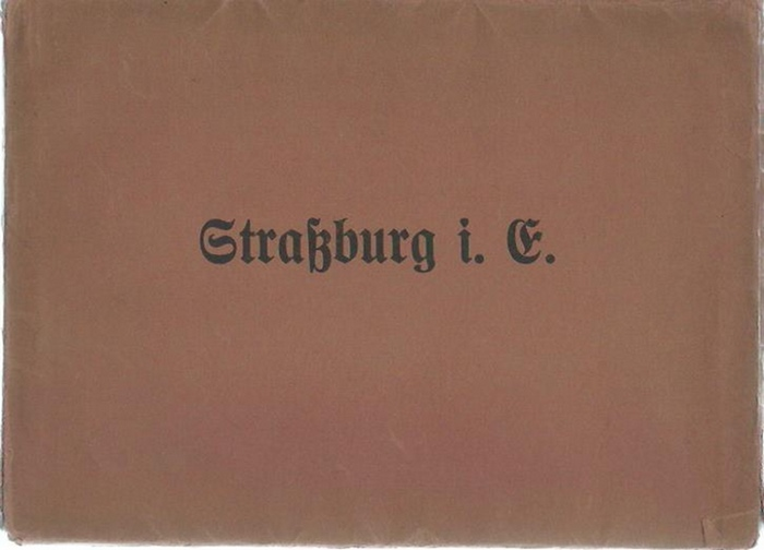 Straßburger Münster. - Straßburg i. E. - 11 Schwarz-Weiß-Fotos des Münsters. (Straßburger Münster)